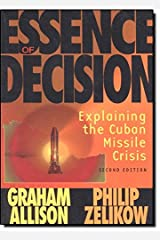 Essence of Decision: Explaining the Cuban Missile Crisis (2nd Edition) Paperback