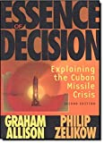 Book cover for Essence of Decision: Explaining the Cuban Missile Crisis