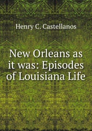 New Orleans as it was  Episodes of Louisiana Life  Amazon.co.uk ... 7edeea3786b