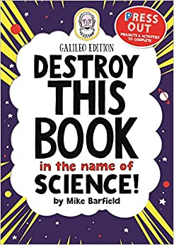 """""""Destroy This Book In The Name Of Science: Galileo Edition"""" - PDF DJVU 978-1780554822"""