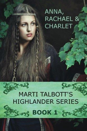 Marti Talbott's Highlander Series 1 (Anna, Rachel & Charlet)