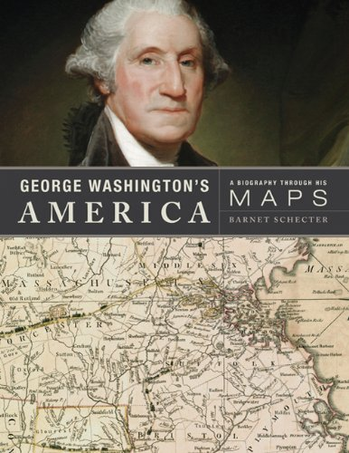 George Washington's America: A Biography Through His - Map Colonial Us