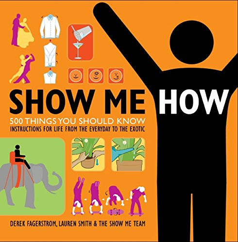 Show Me How: 500 Things You Should Know