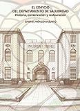 El edificio del Departamento de Salubridad. Historia, conservación y restauración (Spanish Edition)