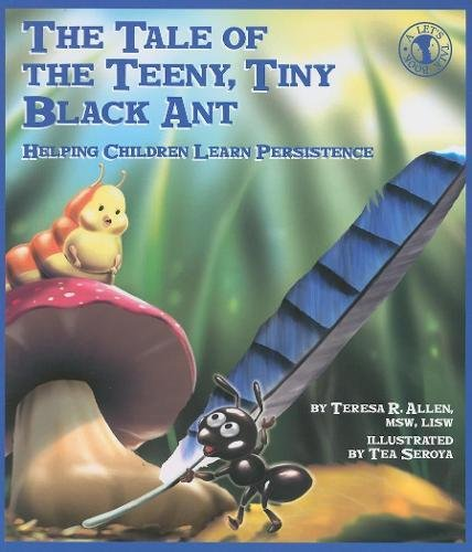 Download The Tale of the Teeny, Tiny Black Ant: Helping Children Learn Persistence (Let's Talk) pdf
