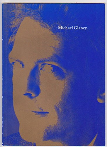 Michael Glancy, June 1989 : Shadow and Substance, the Glass of Michael Glancy