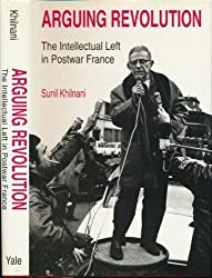 Arguing Revolution: The Intellectual Left in Post-War France