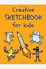 Creative Sketchbook for Kids: Large Blank Drawing Pad for Arts and Crafts (200 Pages for Drawing, Doodling, and Sketching) (Crafts for Kids) (Volume 2) Paperback