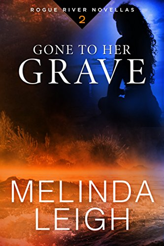 gone to her grave rogue river novella book 2