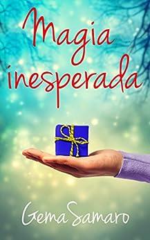 Magia Inesperada (Spanish Edition) by [Samaro, Gema]
