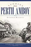 Stories from Perth Amboy, Katherine Massopust, 1609496965