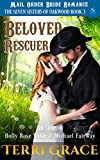 #3: Beloved Rescuer: The Story of Holly Rose Wilde and Michael Fairway: Mail Order Bride Romance (The Seven Sisters Of Oakwood Book 3)
