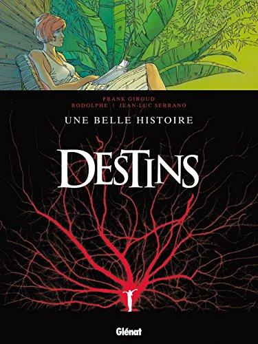 Destins - Tome 07: Une belle histoire Album – 6 octobre 2010 Rodolphe Jean-Luc Serrano Glénat BD 2723467597