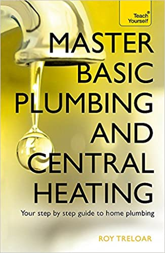 Master Basic Plumbing And Central Heating: A quick guide to plumbing ...