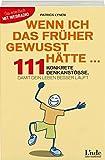 Wenn ich das früher gewusst hätte ...: 111 konkrete Denkanstöße, damit dein Leben besser läuft