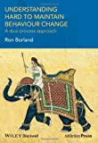 Understanding Hard to Maintain Behaviour Change, Borland, 1118572939