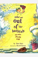Take Me Out of the Bathtub and Other Silly Dilly Songs Hardcover