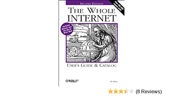 The Whole Internet User's Guide & Catalog (Whole Internet