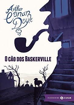 O cão dos Baskerville: edição bolso de luxo (Clássicos Zahar) por [Doyle, Arthur Conan]