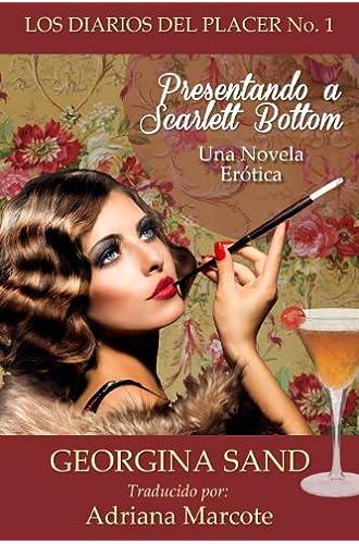 Los Diarios Del Placer: Presentando A Scarlett Bottom: