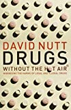 Drugs Without the Hot Air by Nutt, David (2012) Paperback