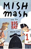 Mishmash and the Big Fat Problem