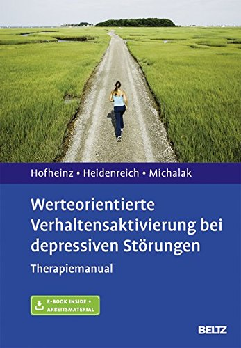 Werteorientierte Verhaltensaktivierung bei depressiven Störungen: Therapiemanual. Mit E-Book inside und Arbeitsmaterial