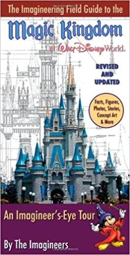 Imagineering Field Guide to the Magic Kingdom at Walt Disney World, The : Updated Edition