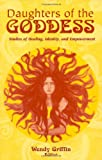 Daughters of the Goddess, Wendy Griffin, 074250347X