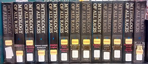 Mythology of All Races (The Mythology of All Races, Complete Set: Volumes 1 -13)