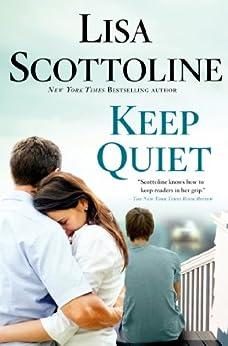 Keep Quiet by [Scottoline, Lisa]
