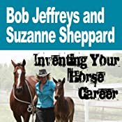 Inventing Your Horse Career with Bob Jeffreys & Suzanne Sheppard | Nanette Levin, Lisa Derby Oden, Bob Jeffreys, Suzanne Sheppard