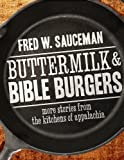 Buttermilk and Bible Burgers, Fred W. Sauceman, 0881464791
