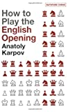 How to Play the English Opening, Anatoly Karpov, 0713490659