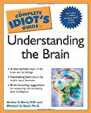 Understanding the Brain - The Complete Idiot's Guide, Mitchell G. Bard and Arthur S. Bard, 0028643100