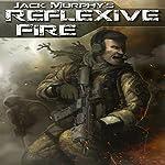 Reflexive Fire | Jack Murphy