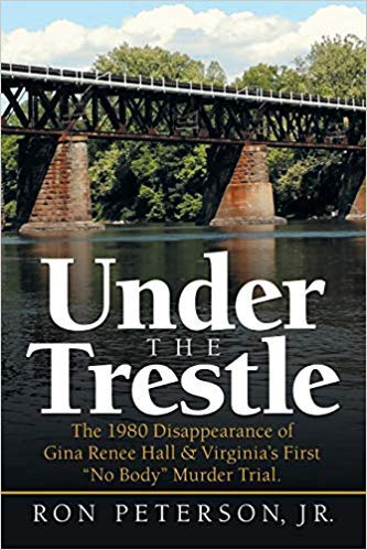 - [1532063490] [9781532063497] Under the Trestle: The 1980 Disappearance of Gina Renee Hall & Virginia's First