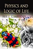 Physics and Logic of Life, Abir Igamberdiev, 1619426641