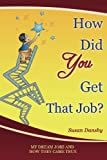 How Did You Get That Job?: My Dream Jobs and How They Came True