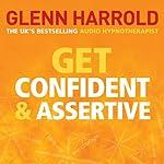 Get Confident and Assertive | Glenn Harrold
