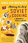 Mastering the Art of Soviet Cooking:...