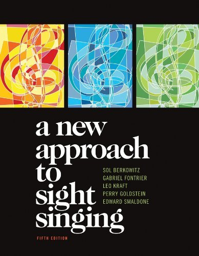 By Sol Berkowitz,Gabriel Fontrier A New Approach to Sight Singing (5 SPI)