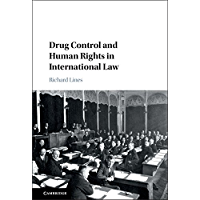 Drug Control and Human Rights in International Law (English Edition)