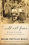 img - for I Will Not Fear: My Story of a Lifetime of Building Faith under Fire book / textbook / text book