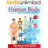 Human Body: Human Anatomy for Kids an Inside Look at Body Organs