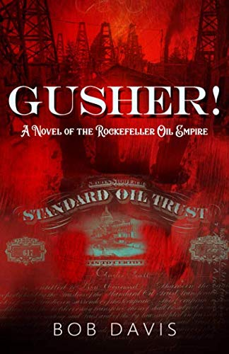 Gusher!: A Novel of the Rockefeller Oil ()