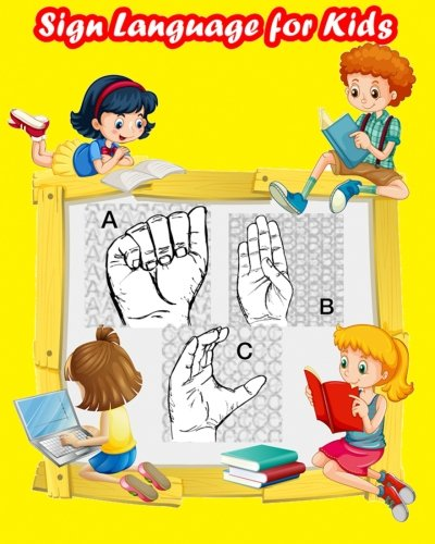 (Sign Language for Kids: ABC Sign and Color (A-Z Alphabet plus ASL Signs) (American Sign Language Coloring Books))
