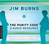 Purity Code: Audio Resource, The: Conversations With Youth Experts (Pure Foundations)