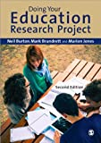 Doing Your Education Research Project, Neil Burton and Mark Brundrett, 144626677X