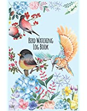 Bird Watching Log Book: Diary For Birdwatchers For Birding Journal and Bird watching notebook. Perfect Carry Sized Gift For Bird Lover